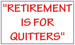 retirement is for quitters